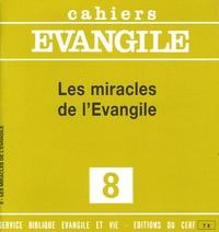Etienne Charpentier et Bernard Dupuy - Cahiers Evangile N° 8 : Les miracles de l'Evangile.