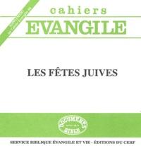 Anne-Catherine Avril et Dominique de La Maisonneuve - Cahiers Evangile N° 86 : Les fêtes juives.