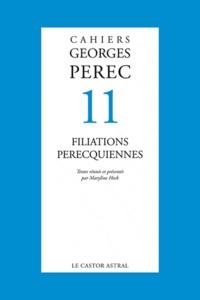 Maryline Heck - Cahiers Georges Perec N° 11 : Filiations perecquiennes.