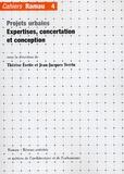 Thérèse Evette et Jean-Jacques Terrin - Cahiers Ramau N° 4 : Projets urbains - Expertises, concertation et conception.