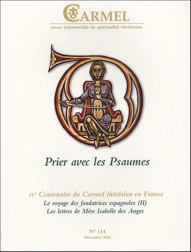 Philippe Raguis - Carmel N° 114, Décembre 200 : Prier avec les Psaumes.