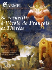 Marie-Laurent Huet - Carmel N° 135, Mars 2010 : Se recueillir à l'école de François et Thérèse.