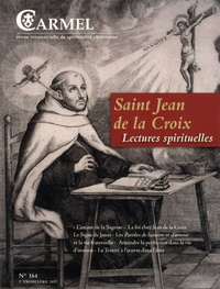 José Pereira et  Frères Carmes - Carmel N° 164, 2e trimestre : Saint Jean de la Croix - Lectures spirituelles.