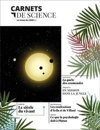 Matthieu Ravaud et Alain Fuchs - Carnets de science. La revue du CNRS N° 1 : Le siècle du vivant.