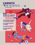 Matthieu Ravaud - Carnets de science. La revue du CNRS N° 6 : Sport et science, l'union fait la force.