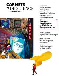 Matthieu Ravaud - Carnets de science. La revue du CNRS N° 3 : Comment l'intelligence artificielle va changer nos vies.