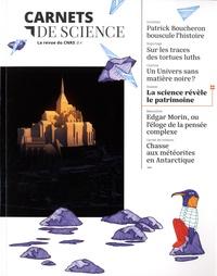 Matthieu Ravaud - Carnets de science. La revue du CNRS N° 4 : La science révèle le patrimoine.
