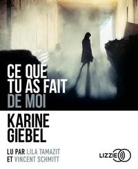 Karine Giebel - Ce que tu as fait de moi. 1 CD audio MP3