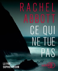 Rachel Abbott - Ce qui ne tue pas. 1 CD audio MP3