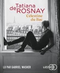 Tatiana de Rosnay - Célestine du Bac. 1 CD audio