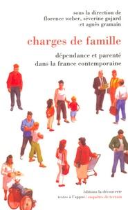 Florence Weber et Severine Gojard - Charges de famille - Dépendance et parenté dans la France contemporaine.