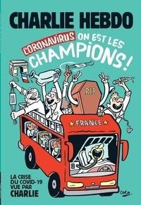 Riss - Charlie Hebdo Hors-série : Coronavirus - On est les champions !.