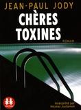 Jean-Paul Jody et Nicolas Justamon - Chères toxines. 1 CD audio MP3