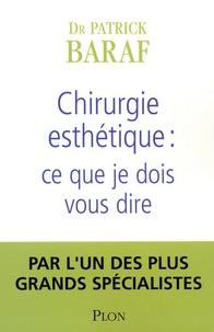 Patrick Baraf - Chirurgie esthétique : ce que je dois vous dire.