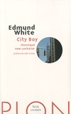 Edmund White - City Boy - Chronique new-yorkaise.