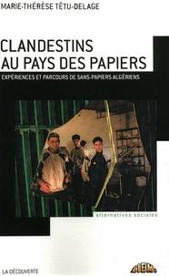Clandestins au pays des papiers - Expériences et parcours de sans-papiers algériens.pdf