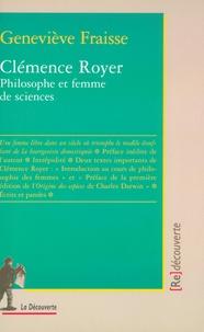 Geneviève Fraisse - Clémence Royer - Philosophe et femme de sciences.