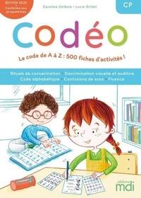Caroline Delbois et Lucie Grillet - Codéo CP - Le code de A à Z : 500 fiches d'activités !. 1 Cédérom
