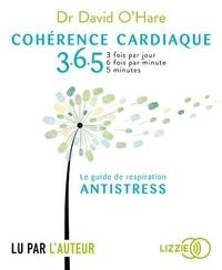 David O'Hare - Cohérence cardiaque 3.6.5 - Le guide de respiration antistress. 1 CD audio MP3