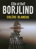 Cilla Börjlind et Rolf Börjlind - Colère blanche. 1 CD audio