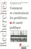 Claude Gilbert et Emmanuel Henry - Comment se construisent les problèmes de santé publique.