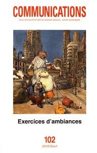 Maxime Le Calvé et Olivier Gaudin - Communications N° 102 : Exercices d'ambiances - Présences, enquêtes, écritures.