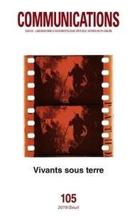 Monique Peyriere et Evelyne Ribert - Communications N° 105 : Vivants sous terre.