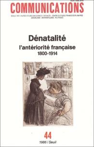 Jean-Pierre Bardet et Jacques Dupâquier - Communications N° 44 : Dénatalité : l'antériorité française (1800-1914).