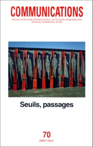 Martin de La Soudière et  Collectif - Communications N° 70 : Seuils, passages.