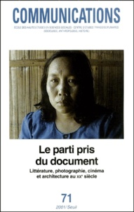 Philippe Roussin et  Collectif - Communications N° 71 : Le parti pris du document - Littérature, photographie, cinéma et architecture au XXème siècle.