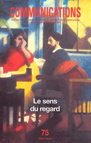 Claudine Haroche et Georges Vigarello - Communications N° 75 : Le sens du regard.