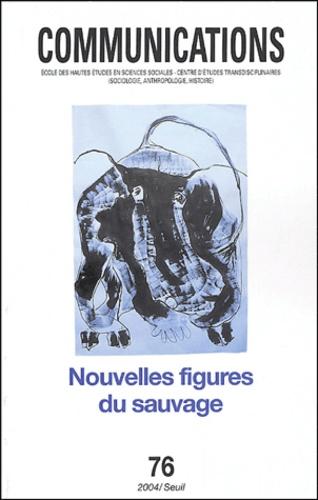 Sophie Bobbé et Philippe Descola - Communications N° 76 : Nouvelles figures du sauvage.