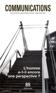 Philippe Mesnard - Communications N° 85 : L'homme a-t-il encore une perspective ?.