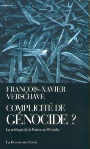 François-Xavier Verschave - Complicité de génocide ? - La politique de la France au Rwanda.