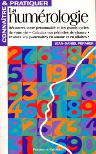 Jean-Daniel Fermier - Connaître et pratiquer la numérologie.