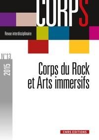 Luc Robène et Philippe Liotard - Corps N° 13/2015 : Le corps du rock et arts immersifs.