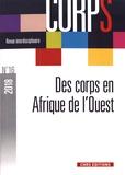 Gilles Boëtsch et Dominique Chevé - Corps N° 16/2018 : Des corps en Afrique de l'Ouest : états, pratiques et représentations.