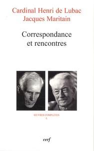 Henri de Lubac et Jacques Maritain - Correspondance et rencontres.