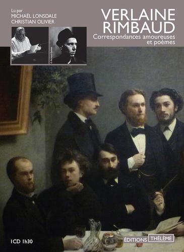 Paul Verlaine et Arthur Rimbaud - Correspondances amoureuses et poèmes. 1 CD audio