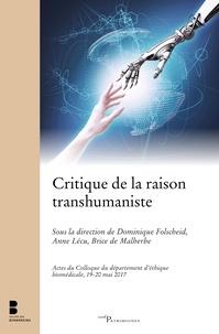 Dominique Folscheid et Anne Lécu - Critique de la raison transhumaniste.