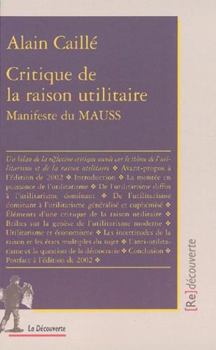 Alain Caillé - Critique de la raison utilitaire - Manifeste du MAUSS.