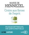 Marie de Hennezel - Croire aux forces de l'esprit. 1 CD audio MP3