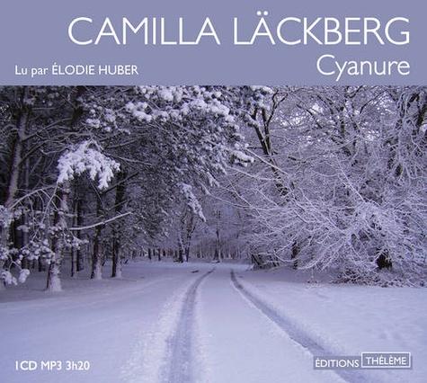 Camilla Läckberg - Cyanure. 1 CD audio MP3
