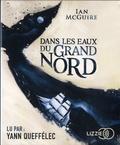 Ian McGuire - Dans les eaux du Grand Nord. 1 CD audio MP3