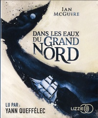 Ian McGuire - Dans les eaux du Grand Nord. 1 CD audio MP3