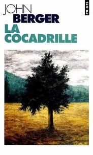 John Berger - Dans leur travail N°  1 : La cocadrille.