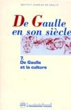 Institut Charles de Gaulle - De Gaulle en son siècle Tome 7 : De Gaulle et la culture.