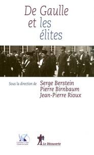 Serge Berstein et Pierre Birnbaum - De Gaulle et les élites.