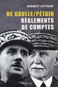Herbert Lottman - De Gaulle/Pétain - Réglements de comptes.