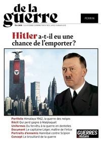 Jean Lopez - De la guerre N° 1, été 2021 : Hitler a-t-il eu une chance de l'emporter ?.